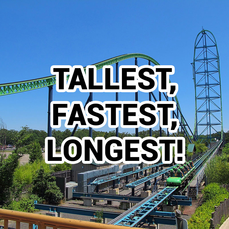 tallest fastest longest